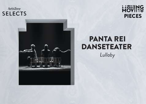 ArtisTree Selects: Moving Pieces – Panta Rei Danseteater (Lullaby)