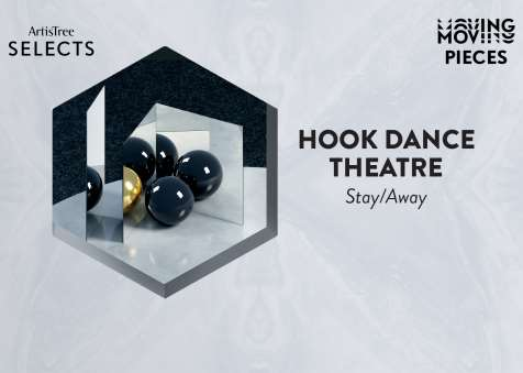 ArtisTree Selects: Moving Pieces – Hook Dance Theatre (Stay/Away)