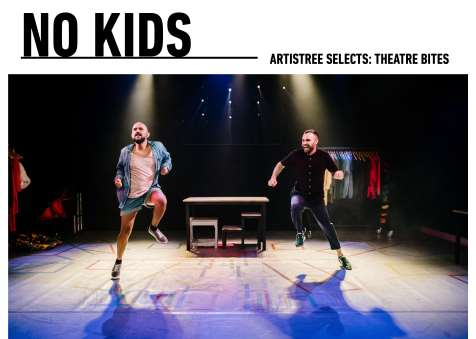 ArtisTree Selects: Theatre Bites - No Kids