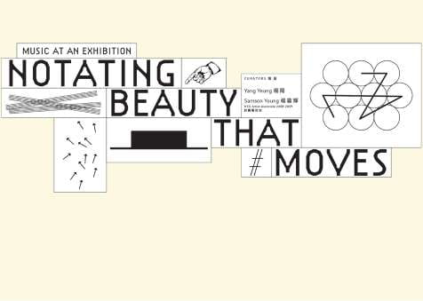 Notating Beauty That Moves – Music at an Exhibition