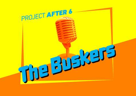 PROJECT AFTER 6:  THE BUSKERS